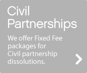 Civil Partnerships. We offer Fixed Fee packages for Civil Partnership dissolutions.
